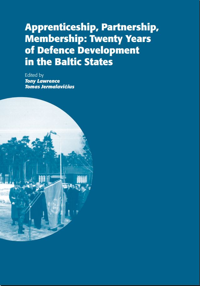 Image for Apprenticeship, Partnership, Membership: Twenty Years of Defence Development in the Baltic States