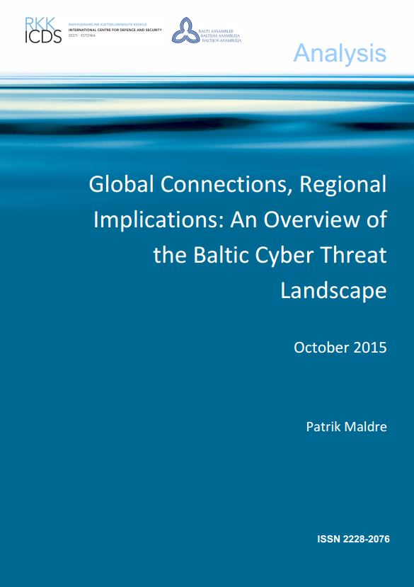 Image for Global Connections, Regional Implications: An Overview of the Baltic Cyber Threat Landscape