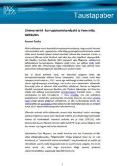 Image for Cinéma vérité : korruptsiooniskandaalid ja Vene mõju Baltikumis
