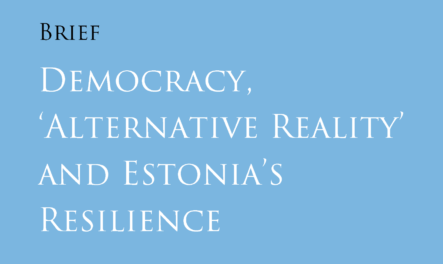 Image for Democracy, 'Alternative Reality' and Estonia's Resilience